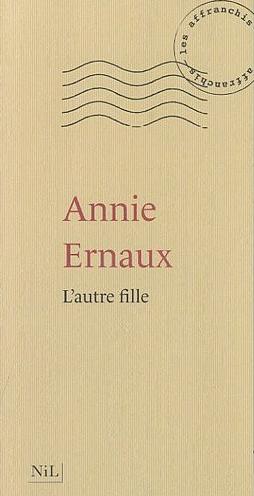 7671165590_l-autre-fille-de-annie-ernaux-editions-nil